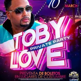 Image for TOBY LOVE PRIVATE PARTY PRESENTE BY DJ MARROQUIN/URBANOPLAZA