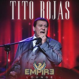 Image for Tito Rojas LIVE at Empire Lounge!