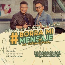 Image for Tour 2019 Borra Mi Mensaje de Felipe Pelaez Y Jorge Luis Chacin En Orlando FL