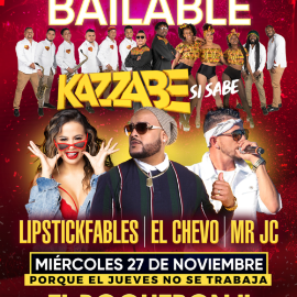 Image for Gran Fiesta Bailable con Kazzabe, El Chevo, Mr Jc y Lipstickfables en Vivo!