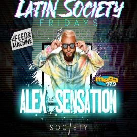 Image for Latin Society Fridays Alex Sensation Live At Society