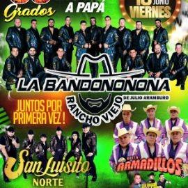 Image for Celebrando en Grande a Papa: La Bandononona Rancho Viejo, San Luisito Norte y Dueto Los Armadillos en Vivo!