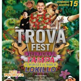 Image for TROVA FEST INTERNACIONAL TAMPA  CON JUAN PABLO, COCOLISO, PELUCA  Y EL REGRESO A LA TROBA DEL #1 LOKILLO ! TAMPA FLORIDA