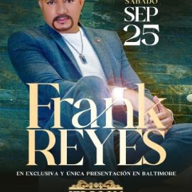 Image for FRANK REYES EN EXCLUSIVA Y UNICA PRESENTACION EN BALTIMORE MARYLAND !