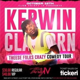 Image for KERWIN CLAIRBORNE - THEESE FOLKS CRAZY COMEDY TOUR- GULFPORT MISSISSIPPI