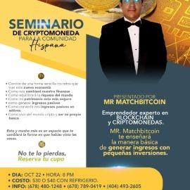 Image for SEMINARIO DE CRYPTOMONEDA PARA LA COMUNIDAD HISPANA PRESENTADO POR MR MATCHBITCOIN ! NORCROSS GEORGIA
