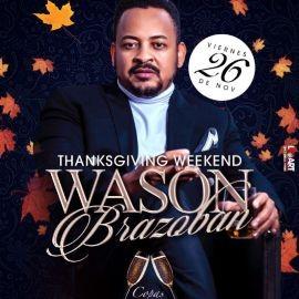 "Image for WASON BRAZOBAN "" THANKSGIVING WEEKEND "" EN CONCIERTO ! BRONX NEW YORK"
