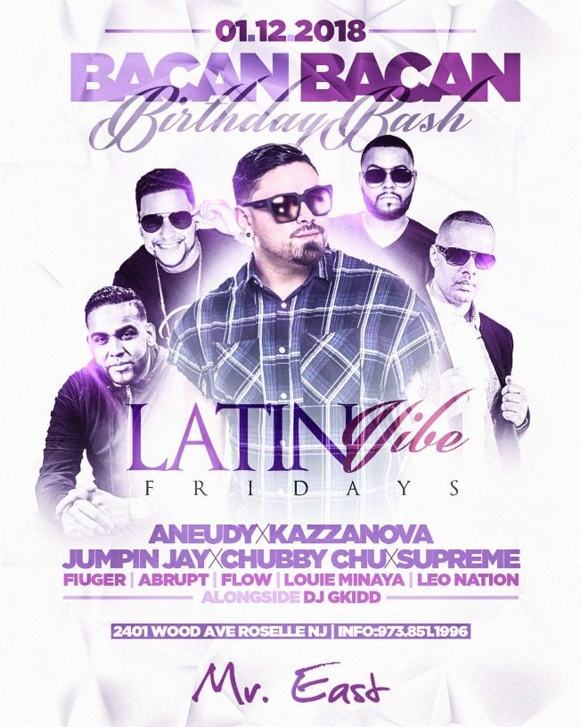 Flyer for Latin Vibe Fridays DJ Bacan Bacan Birthday Bash At Mister East