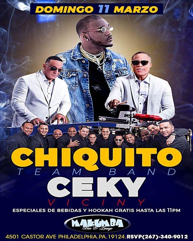 Flyer for Chiquito Team Band & Ceky Viciny en Philadelphia,PA