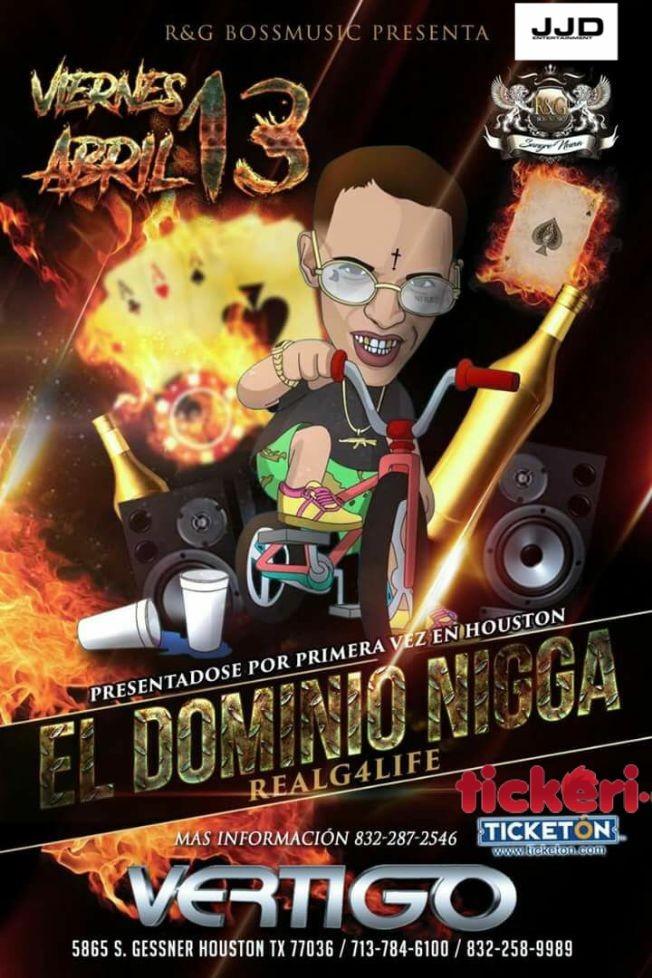 Flyer for El Dominio Nigga en Houston,TX