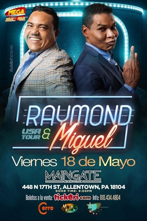 Flyer for Raymond & Miguel en Allentown PA- TICKETS AVAILABLE AT THE DOOR!