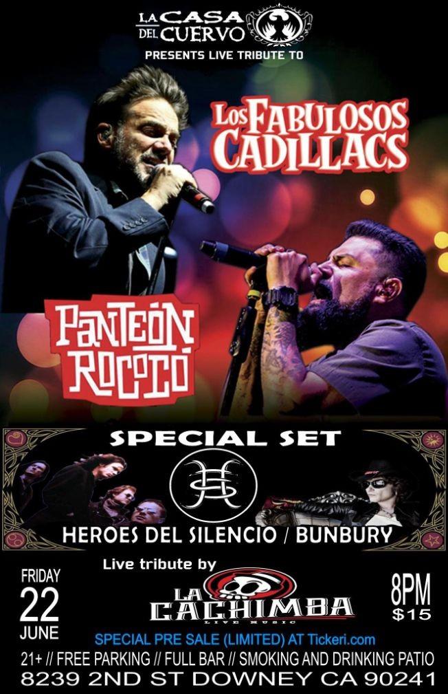 """Flyer for LOS FABULOSOS CADILLACS, PANTEON ROCOCO, SET ESPECIAL HEROES DEL SILENCIO LIVE TRIBUTE NIGHT BY """"LA CACHIMBA""""  LA CASA DEL CUERVO DOWNEY"""