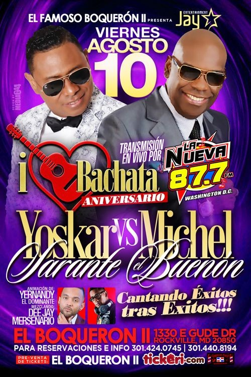 Flyer for I LOVE BACHATA ANIVERSARIO YOSKAR SARANTE VS MICHEL EL BUENON EN ROCKVILLE,MD