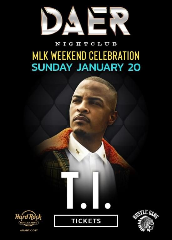 Flyer for MLK Weekend T.I. Live At Daer Nightclub In Atlantic City