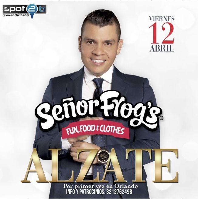 Flyer for ALZATE por primer vez en Senor Frogs Orlando