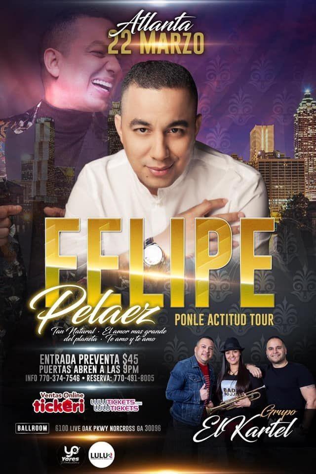 Flyer for FELIPE PELAEZ EN ATLANTA PONLE ACTITUD TOUR