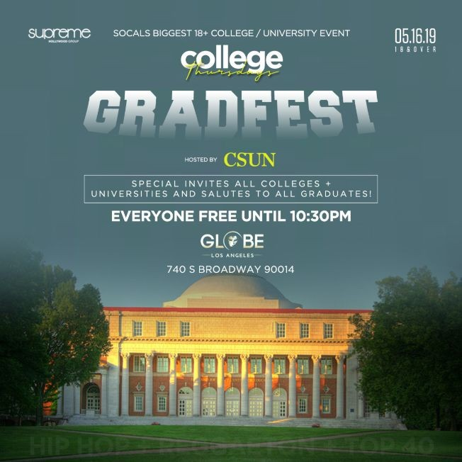 Flyer for COLLEGE GRAD FEST @ GLOBE THEATRE DTLA 18+ / EVERYONE FREE UNTIL 1030PM