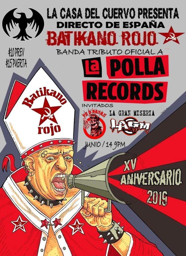 Flyer for LA POLLA RECORDS DIRECTO DE ESPANA TRIBUTO OFICIAL BATIKANO ROJO, CON FE DE RATAS Y LA GRAN MISERIA
