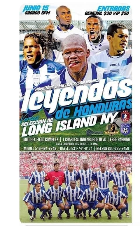 Flyer for Mega Homenaje a Tyson Nuñez - Leyendas de Honduras vs. Seleccion de Long Island en Uniondale,NY
