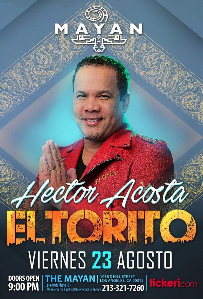 """Flyer for Hector Acosta """" El Torito"""" en Concierto en Los Angeles,CA"""