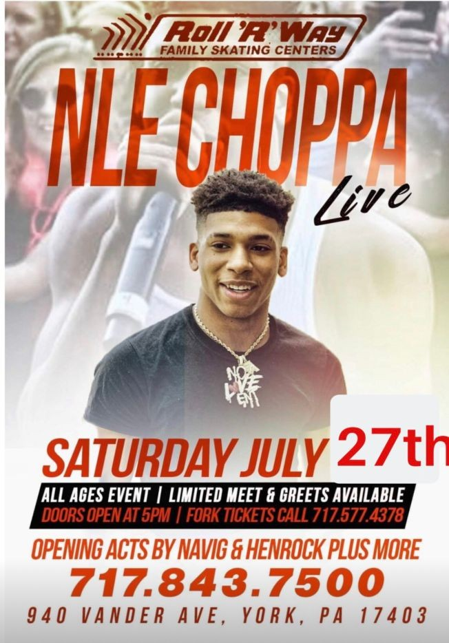 """Flyer for NLE CHOPPA LIVE AT ROLL""""R""""WAY"""