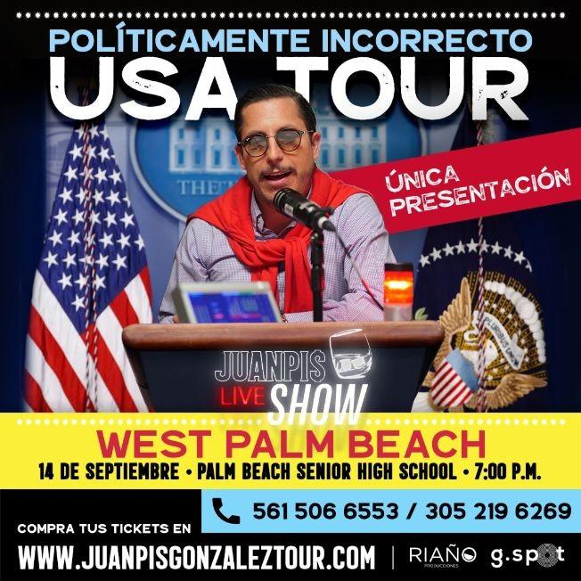 "Flyer for Juanpis Gonzalez Show ""Políticamente Incorrecto"" - West Palm Beach"