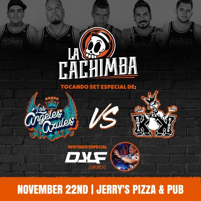 Flyer for LA CACHIMBA + DJ LF LIVE AT BAKERSFIELD