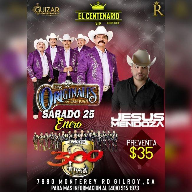 Flyer for Los Originales De San Juan,Jesus Mendoza y Banda 300 En Gilroy,CA