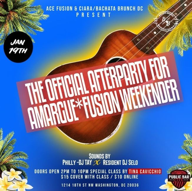 Flyer for Official Afterparty for Amargue*Fusion Weekender at Bachata Brunch DC