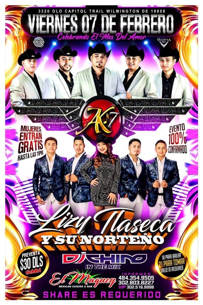 Flyer for AK-7 CON LIZY TLASECA Y SU NORTENO - EL MAGUEY DELAWARE