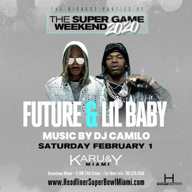 Flyer for Big Game Weekend Future & Lil Baby Live With DJ Camilo At Karu & Y Miami