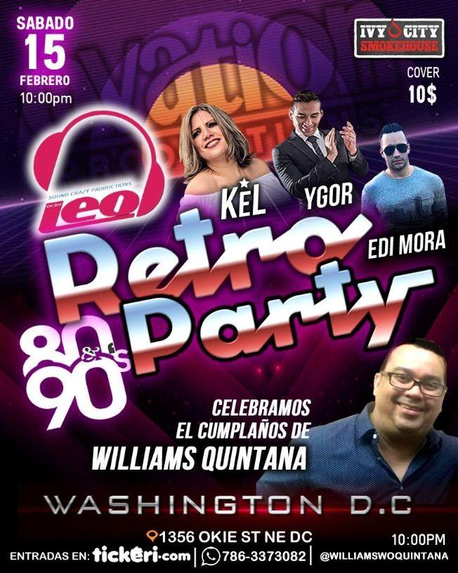 Flyer for Retro Party Celebrando el Cumpleaños de Williams Quintana con Kel, Ygor & Edi Mora!