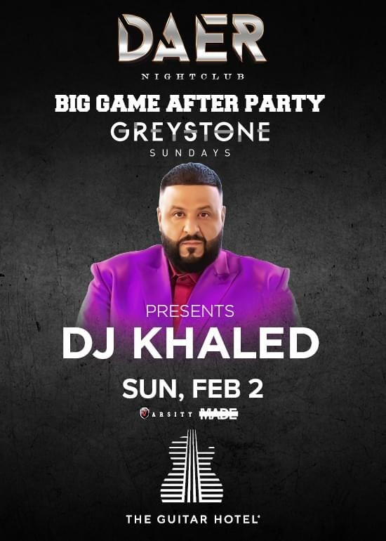Flyer for Big Game Weekend After Party DJ Khaled Live At Daer Nightclub