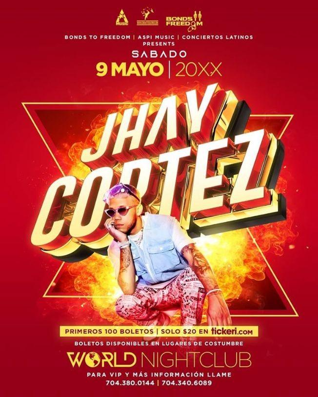 Flyer for Jhay Cortez LIVE in Charlotte NC @ World Nightclub