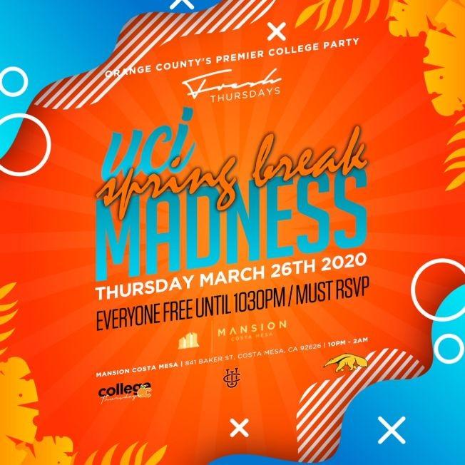 Flyer for COLLEGE THURSDAYS @ MANSION OC 18+/ UCI SPRING BREAK MADNESS / FREE until 1030