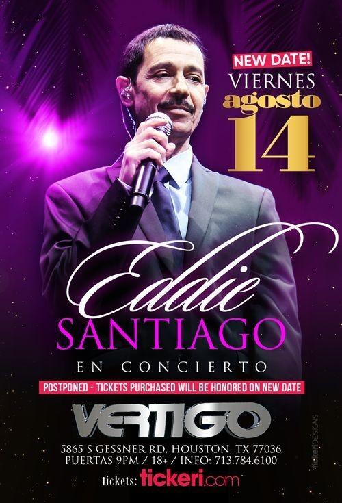 Flyer for EDDIE SANTIAGO EN HOUSTON NEW DATE CONFIRMED