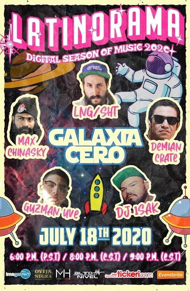Flyer for Latinorama: GALAXIA Cero con: Lng Sht, Max Chinasky, Demian Crate, Guzman Uve y DJ Isak Live!