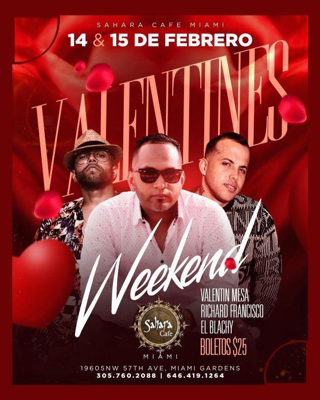 Flyer for Valentines Weekend con Valentin Mesa, Richard Francisco y El Blachy en Vivo!