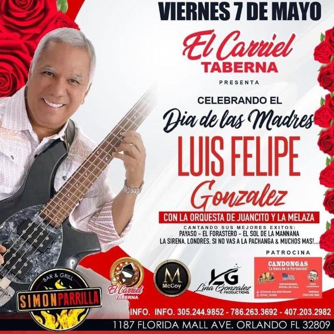 Flyer for Luis Felipe Gonzalez con la Orquesta de Juancito y La Melaza en Vivo!