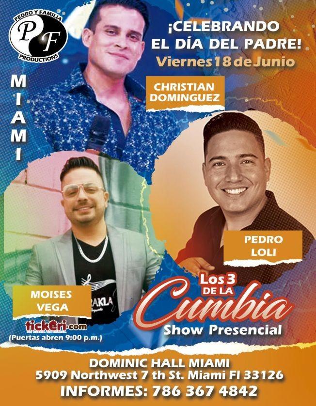 Flyer for Los 3 de la Cumbia: Christian Dominguez, Moises Vega y Pedro Loli en Vivo!