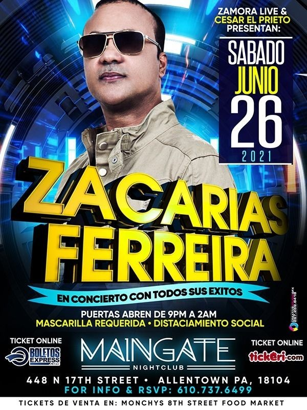 Flyer for Zacarias Ferreira en Concierto en Maingate Nightclub!