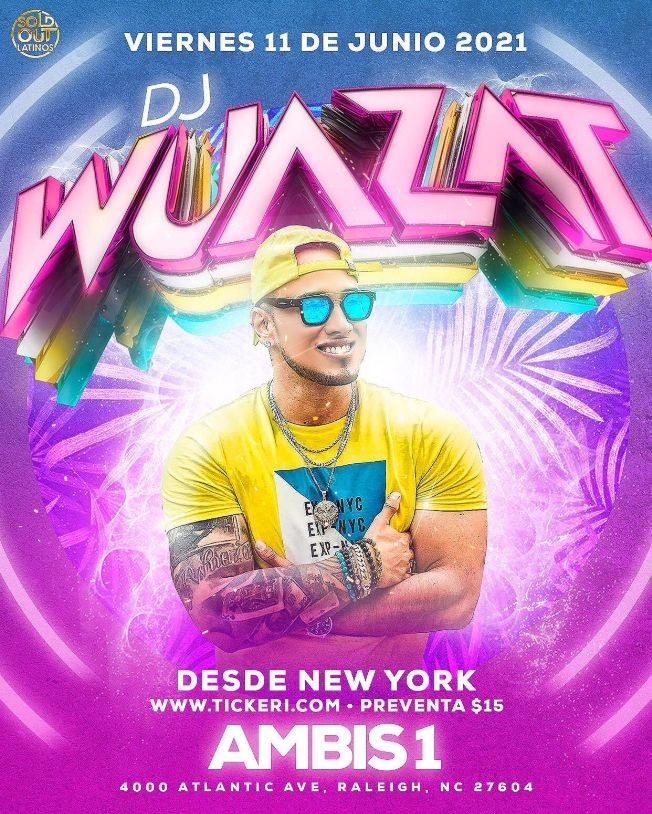 Flyer for Dj Wuazat en Vivo en Ambis 1 de Raleigh NC!