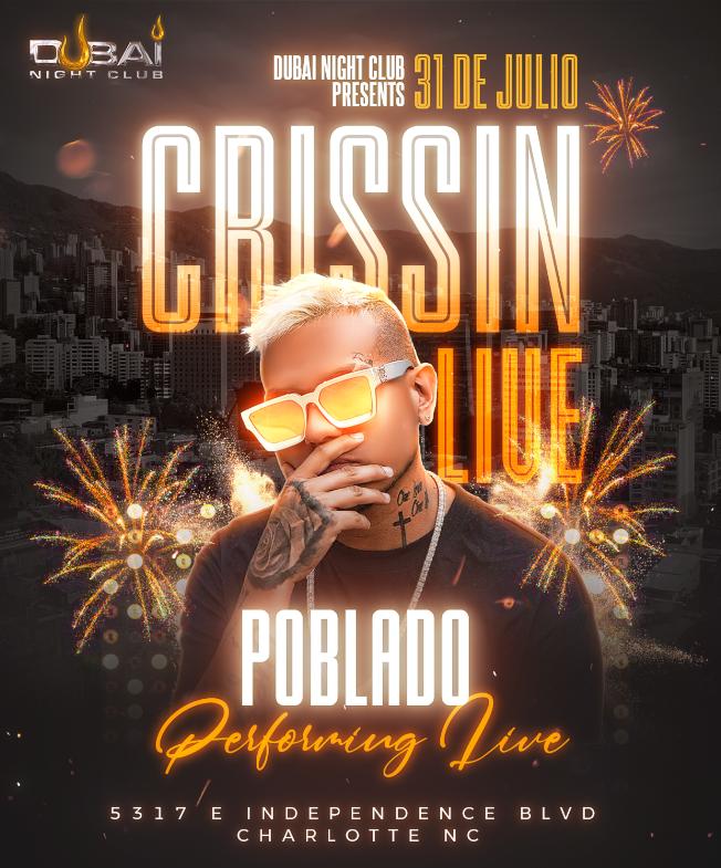 """Flyer for Crissin """"El Poblado"""" Live en Charlotte, NC  @ Dubai Night Club"""