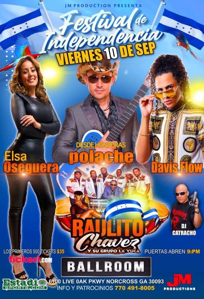 Flyer for ELSA OSEGUERA, DESDE HONDURAS POLACHE, DAVIS FLOW, RAULITO CHAVEZ Y SU  GRUPO LA YUCA, FESTIVAL DE INDEPENDECIA ! NORCROSS GEORGIA