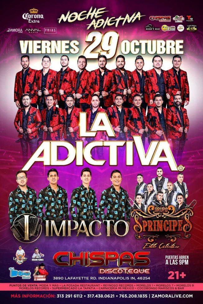 Flyer for LA ADICTIVA, IMPACTO, GRUPO PRINCIPE ESTILO CALENTANO EN VIVO ! INDIANAPOLIS INDIANA
