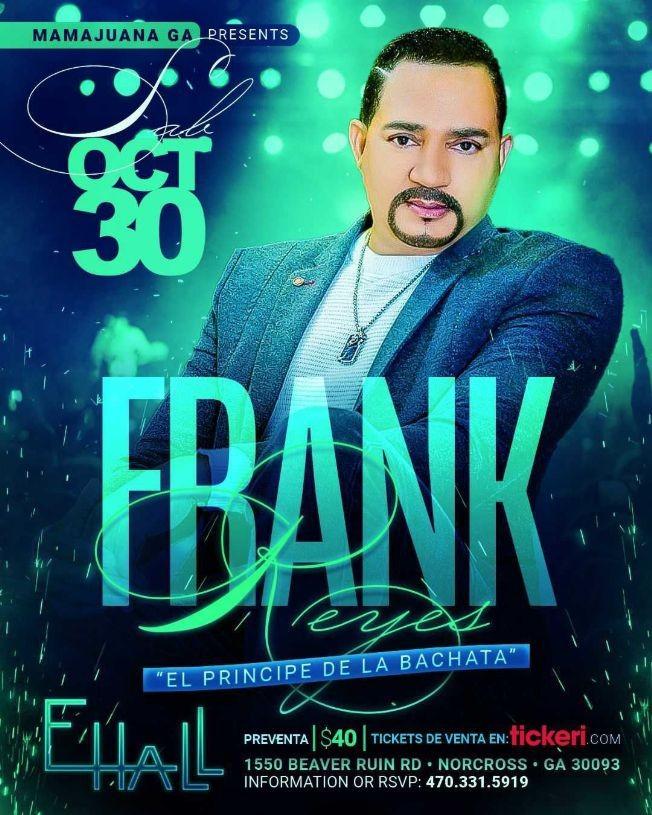 Flyer for FRANK REYES EL PRINCIPE DE LA BACHATA EN VIVO ! NORCROSS GEORGIA