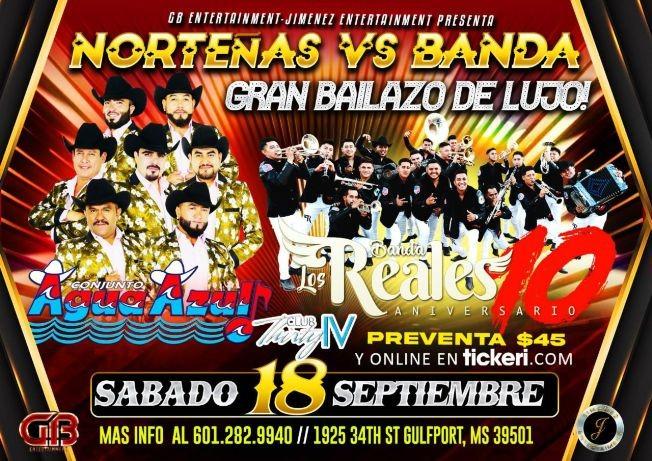 Flyer for NORTEÑAS VS BANDA - CONJUNTO AGUA AZUL -BANDA LOS REALES - GULFPORT MS