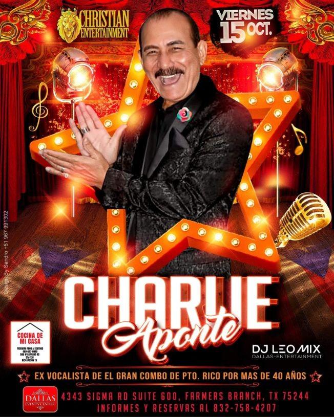 Flyer for CHARLIE APONTE ex vocalista del Gran Combo en Dallas TX