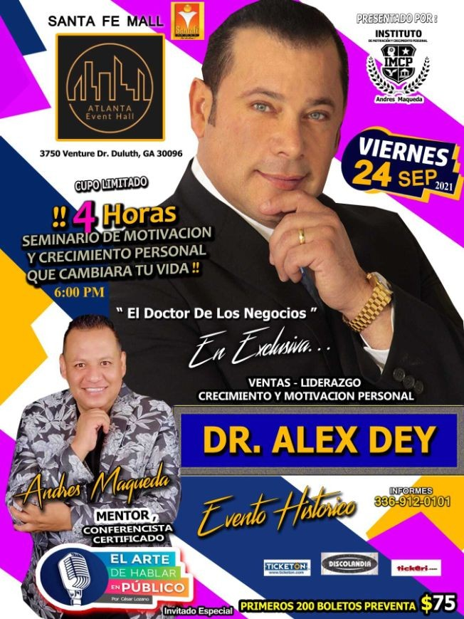 """Flyer for DR. ALEX DEY """" EL DOCTOR DE LOS NEGOCIOS """", ANDRES MAQUEDA """" EL ARTE DE HABLAR EN VIVO """"  INVITADO ESPECIAL EN VIVO ! DULUTH GEORGIA"""