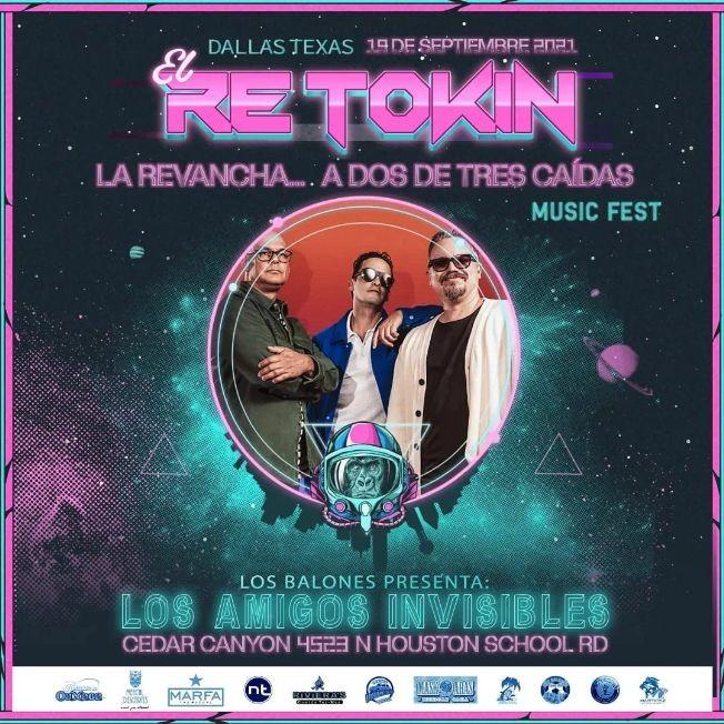 Flyer for EL RETOKIN MUSIC FEST - LA REVANCHA - LOS AMIGOS INVISIBLES-SILVERIO-LITTLE JESUS -SHOW DE LUCHA LIBRE -MARIACHIS Y MAS -DALLAS, TX